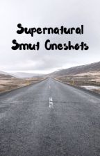 Supernatural Smut One Shots by goldenilios