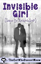 Invisible Girl : Days to Remember (Day Book) by TheCatWhoDoesntMeow