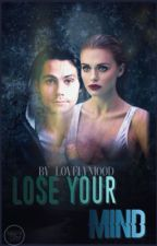 (EN RÉÉCRITURE) Lose your mind/Stydia by lovelymood