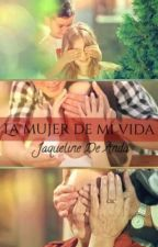 La Mujer De Mi Vida by JaquelineDeAnda