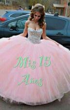Mis 15 Años by yosedavila