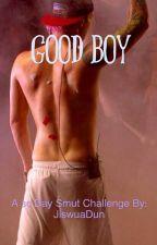 Good Boy 30 Day Smut Challenge by JiswuaDun