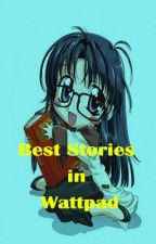 Best Stories in Wattpad by ChannelingHappiness