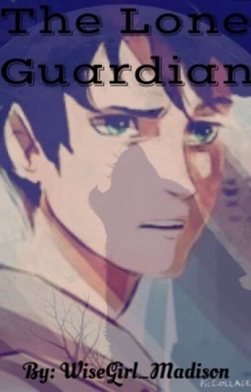 The Lone Guardian (A Percy Jackson Fanfiction)