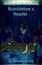 Transformers Rid Bumblebee x Reader  by GoodHeart1234