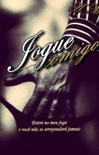 Jogue Comigo - Em Breve  by Allymeirelles