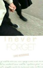 I Never Forget - Luke Hemmings by xRozyyx