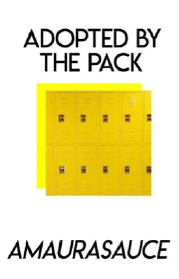 Adopted By The Pack - [The Pack FF] -  Rewritten 