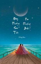 Đây Khoảng Sao Trời, Kia Khoảng Biển - Đồng Hoa by An_Toe