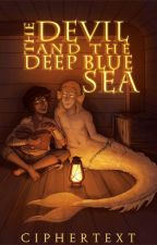 The Devil and the Deep Blue Sea by Ciphertext