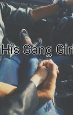 His Gang Girl by _aspiring_novelist