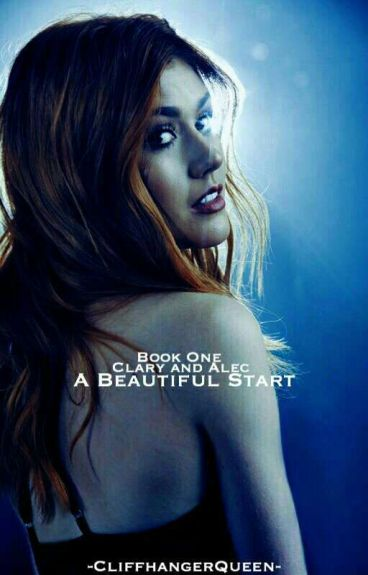A Beautiful Start: Alec and Clary Book One