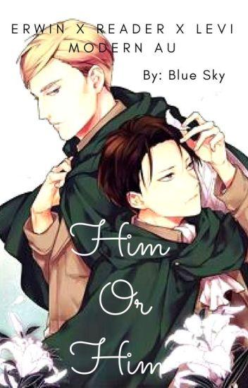 Him or Him| Erwin x Reader x Levi | Modern AU