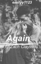Again  // Zach Clayton by urfavoritetrash