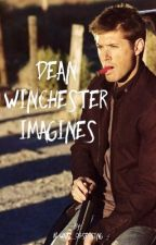 Dean Winchester Imagines by always_obsessing