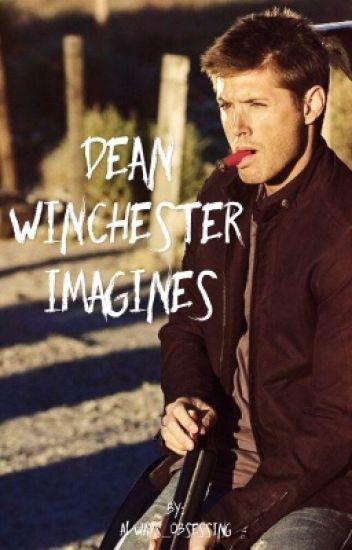 Dean Winchester Imagines