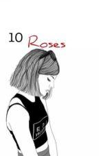 10 Roses//A Raura Short Story by rydelszodiac