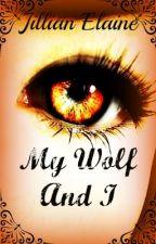 My Wolf And I by xgirxangelx