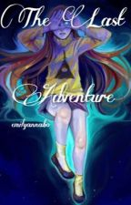 The Last Adventure (MaBill) [Discontinued] by emilyannabo