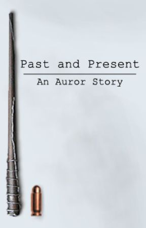 Past and Present: An Auror Story by elvicdstudios