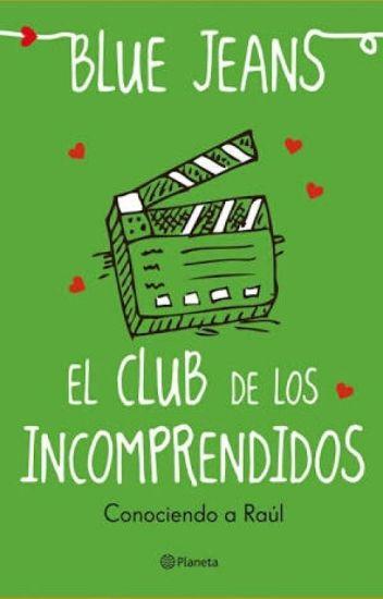 El Club De Los Incomprendidos (Conociendo A Raul)