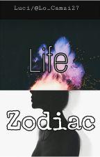 LIFE ZODIAC( Editado)  by LuuCamz
