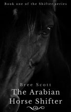 The Arabian Horse Shifter (rewrite) by I_love_Castiel