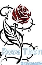 Rose Thorn by HuntressWolf
