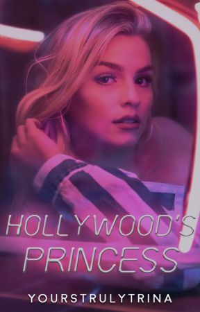 Hollywood's Princess by yourstrulytrina