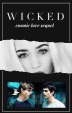 WICKED (Cosmic Love, Book 2) by TxttooedHeart