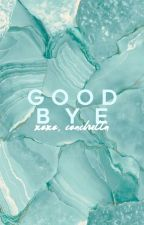 Goodbye. by _coachella