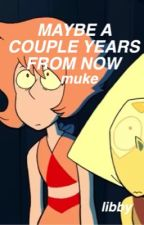 maybe a couple years from now | muke au by budapests