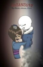 inSANSity~Sans X Frisk by Laughing_Cardinal