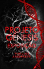 Projeto Gênesis: Exposição  by ViniciusArierreff