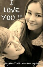 I LOVE YOU (TiAom Fanfiction) by NhaTiniizNanHongyokf