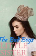 The Bad Boys Little Sister by lilycollins3470