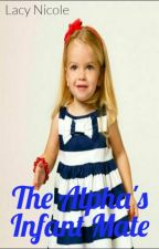 The Alpha's Infant Mate(In Editing) by lovelacy32