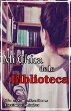 Mi Chica de la Biblioteca - Secuela by Cuenta_Cerrada1