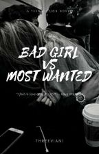 Bad Girl Vs Most Wanted [ END ] by ThreeViani