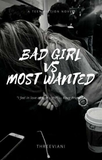 Bad Girl Vs Most Wanted [ END ]