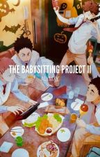 The Babysitting Project 2 [editing] by alymxy