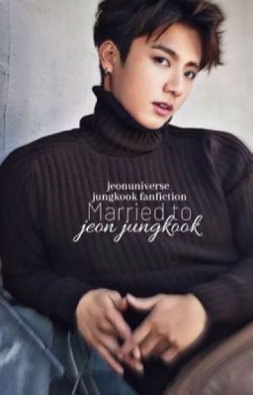Married to Jeon Jungkook  {Completed}