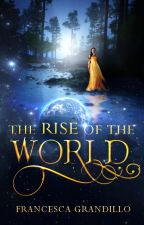 The Rise of the World by masheena
