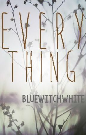 Everything [FIN] ~KATHNIEL~ by bluewitchwhite