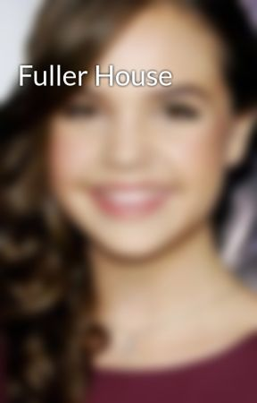 Fuller House by Batmanl1am