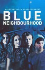 BLUE NEIGHBOURHOOD ❥ larry & camren au by njhscabello