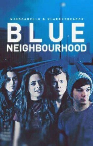 BLUE NEIGHBOURHOOD ❥ larry & camren au