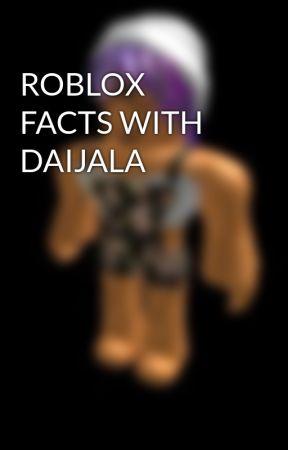 ROBLOX FACTS WITH DAIJALA by daijala_lovesroblox