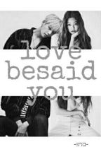 Love Beside You ✔ by withjennie