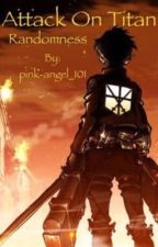 Attack On Titan Randomness by pink-angel_101